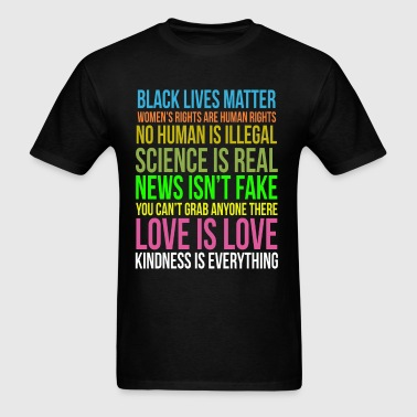 Kindness Is Everything Black Lives Love Is Love - Men's T-Shirt