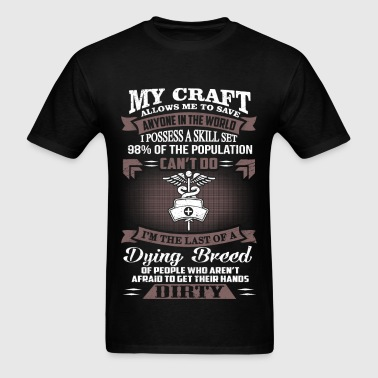 Nurse - I'm the last of a Dying Breed - Nursing - Men's T-Shirt
