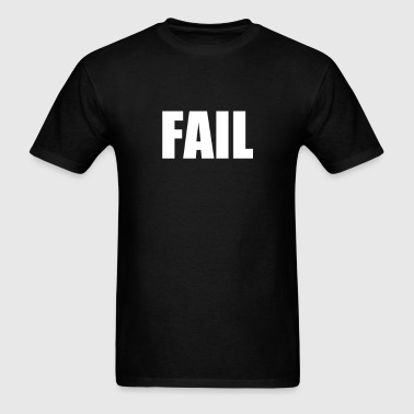 FAIL - Men's T-Shirt