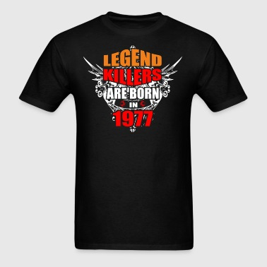 Legend Killers are Born in 1977 - Men's T-Shirt