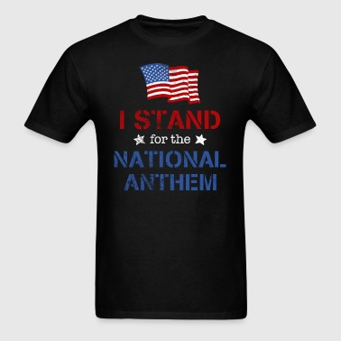 Stand For the Anthem - Men's T-Shirt