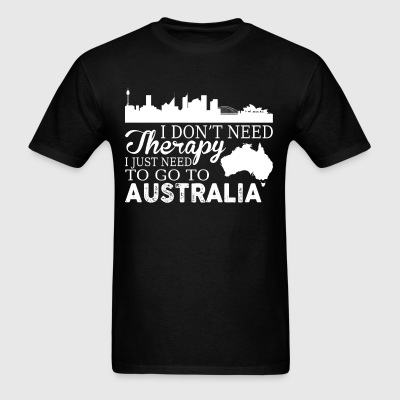 I Just Need To Go To Australia T Shirt - Men's T-Shirt