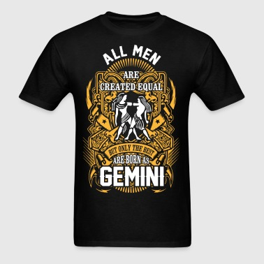 All Men are Created Equal But only the best are bo - Men's T-Shirt