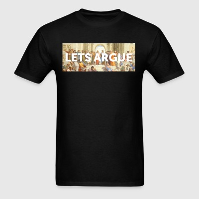 Lets Argue - Men's T-Shirt