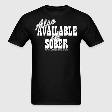 Also Available In Sober - Men's T-Shirt