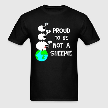 Proud to be not a Sheeple - Men's T-Shirt