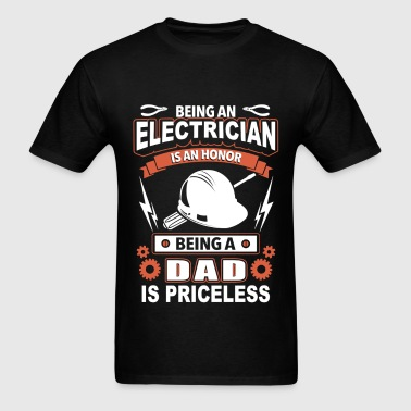 Electrician - being an electrician is an honor - Men's T-Shirt