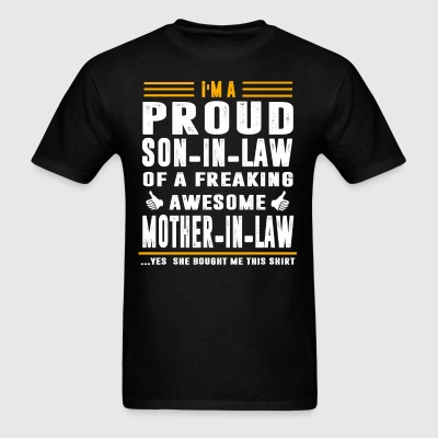 I m a Proud Son In Law Freaking Awesome Mother - Men's T-Shirt