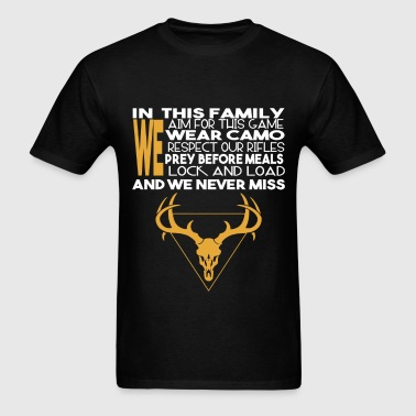 Hunting - In this family we aim for this game - Men's T-Shirt