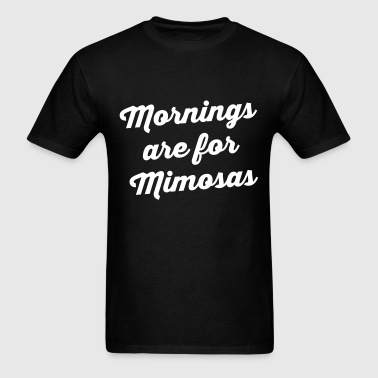 Mornings Are For Mimosas - Men's T-Shirt