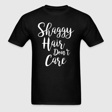 Shaggy Hair Don't Care T-Shirt - Men's T-Shirt