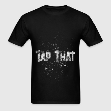 tap that 2 - Men's T-Shirt