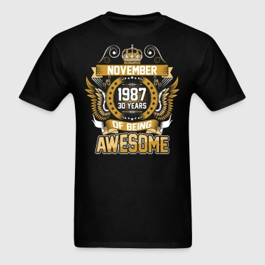 November 1987 30 Years Of Being Awesome - Men's T-Shirt