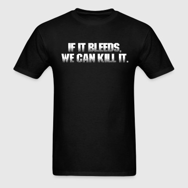 Predator - If It Bleeds, We Can Kill It - Men's T-Shirt