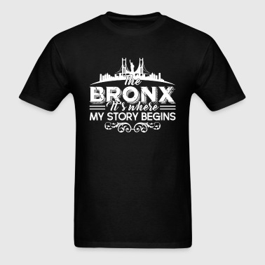 The Bronx Where My Story Begins Shirt - Men's T-Shirt
