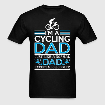 Im Cycling Dad Just Like Normal Dad Except Cooler - Men's T-Shirt