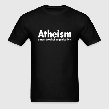 Atheism - A Non Profit Or - Men's T-Shirt