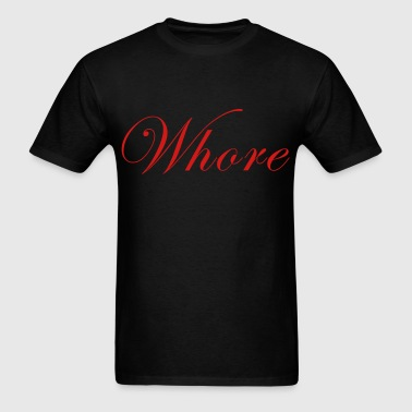 Whore - Men's T-Shirt