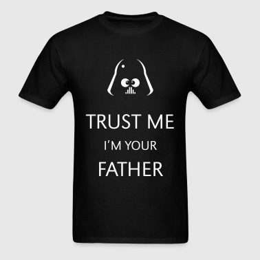 Trust Me – I'm Your Father - Men's T-Shirt