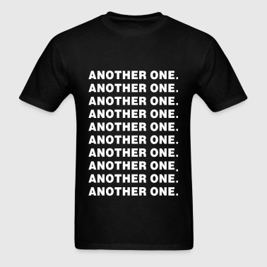 ANOTHER ONE - Men's T-Shirt
