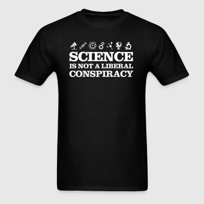 Science is not a liberal conspiracy tshirt - Men's T-Shirt