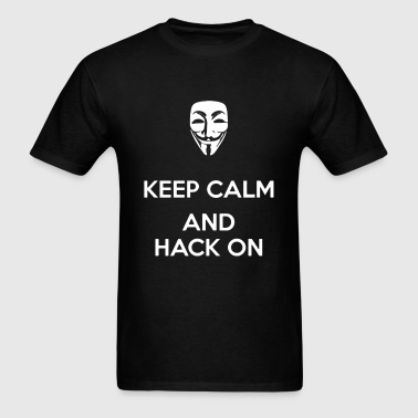 keep calm and hack on - Men's T-Shirt
