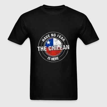 Have No Fear The Chilean Is Here - Men's T-Shirt