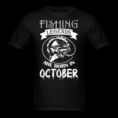 Fishing Legends Are Born In October - Men's T-Shirt