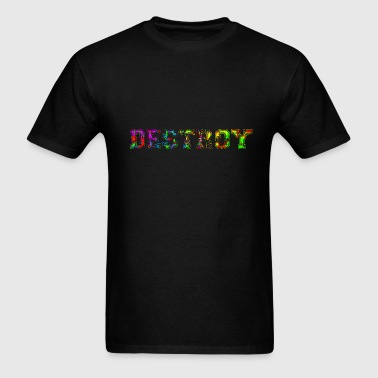 destroy - Men's T-Shirt