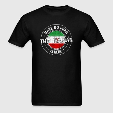 Have No Fear The Iranian Is Here Shirt - Men's T-Shirt
