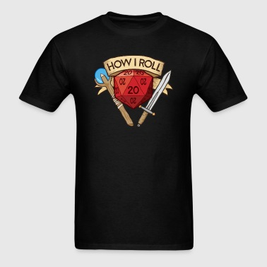 How I Roll D&D DND - Men's T-Shirt