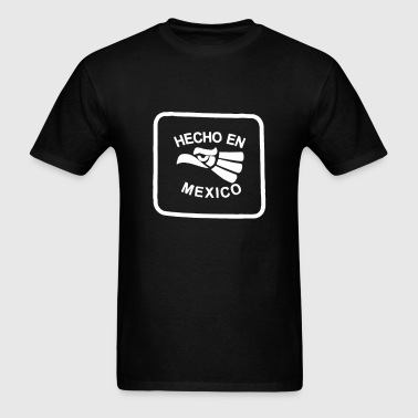 Hecho En Mexico - Men's T-Shirt