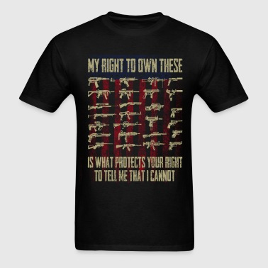 My right wo own these ... - Men's T-Shirt