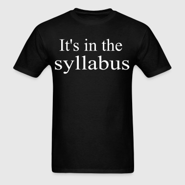 Its In The Syllabus - Men's T-Shirt
