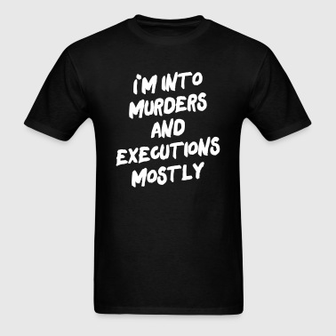 Murders and Executions - Men's T-Shirt