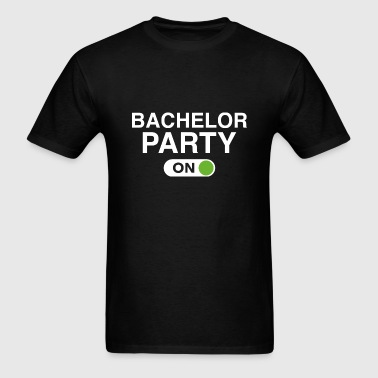 Bachelor Party On - Men's T-Shirt