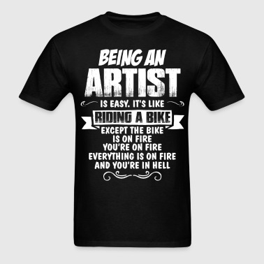 Being An Artist... - Men's T-Shirt