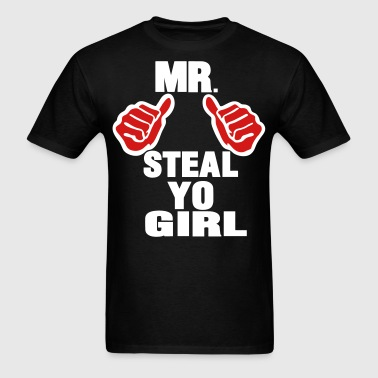 MR. STEAL YO GIRL - Men's T-Shirt