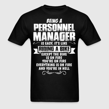 Being A Personnel Manager... - Men's T-Shirt