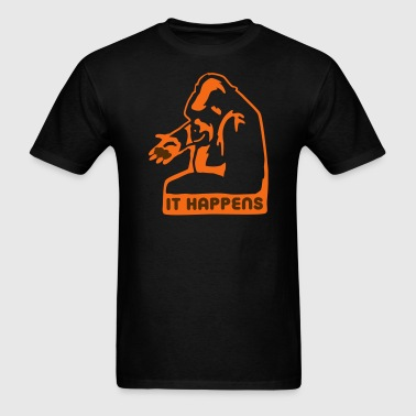 It Happens - Men's T-Shirt