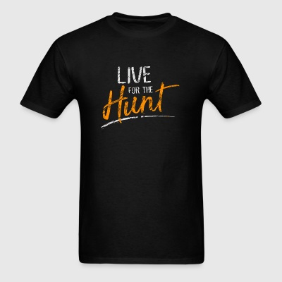 Hunt - Live for the Hunt - Men's T-Shirt