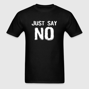 Avoidance - Just Say NO - Men's T-Shirt