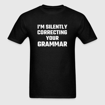Major - I'm Silently Correcting Your Grammar - Men's T-Shirt