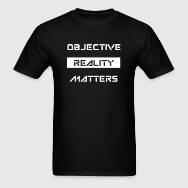 Objectivity - Objective Reality Matters - Men's T-Shirt