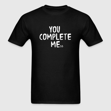 Flirt - You Complete Me Mess - Men's T-Shirt