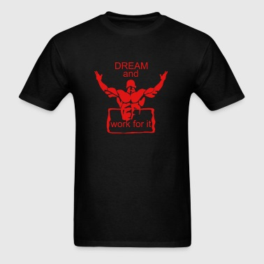 Dream - dream and work for it - Men's T-Shirt