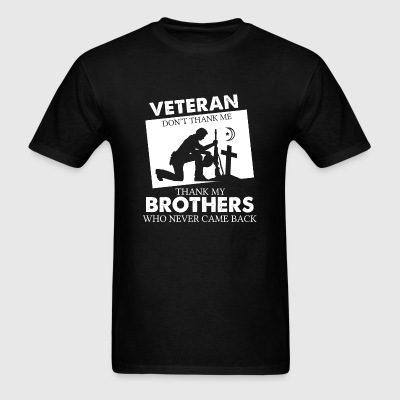 Veteran - Veteran,Thank My Brothers Who Never Ca - Men's T-Shirt