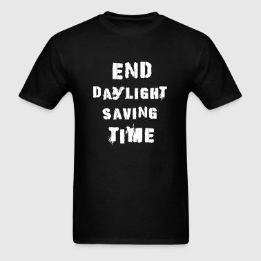 Dst - End Daylight Saving Time - Men's T-Shirt