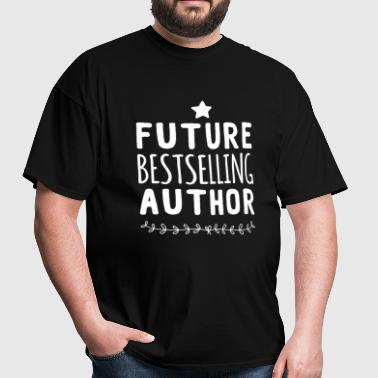 Writer - Future Bestselling Author- gift for wri - Men's T-Shirt