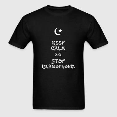 Islamophobia - Keep Calm and Stop Islamophobia - Men's T-Shirt